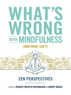 cover image of What's Wrong with Mindfulness (and What Isn't)