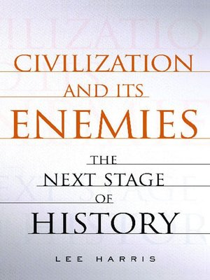 cover image of Civilization and Its Enemies