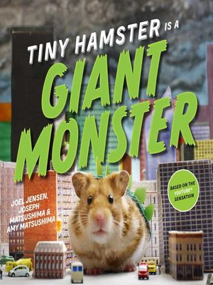 cover image of Tiny Hamster Is a Giant Monster