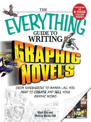 cover image of The Everything Guide to Writing Graphic Novels