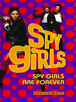 cover image of Spy Girls Are Forever