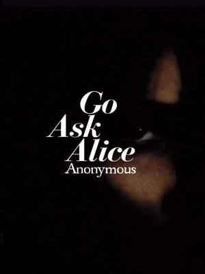 Go Ask Alice by Anonymous · OverDrive (Rakuten OverDrive