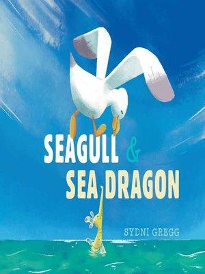 cover image of Seagull & Sea Dragon