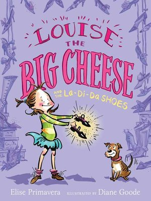 cover image of Louise the Big Cheese and the La-di-da Shoes