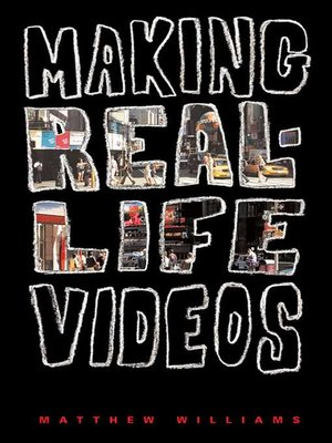 cover image of Making Real-Life Videos
