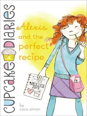 cover image of Alexis and the Perfect Recipe