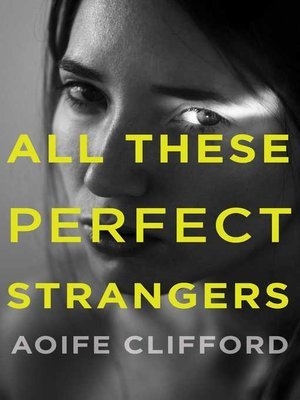 cover image of All These Perfect Strangers