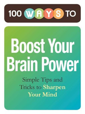 cover image of 100 Ways to Boost Your Brain Power