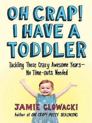 cover image of Oh Crap! I Have a Toddler