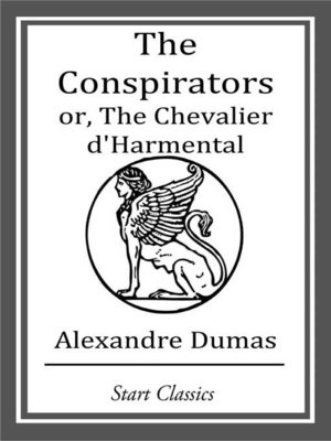 cover image of The Conspirators or, the Chevalier d'