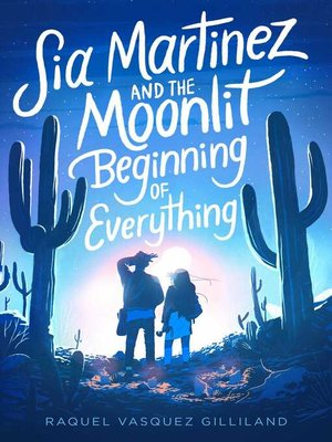 cover image of Sia Martinez and the Moonlit Beginning of Everything