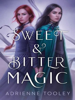 cover image of Sweet & Bitter Magic