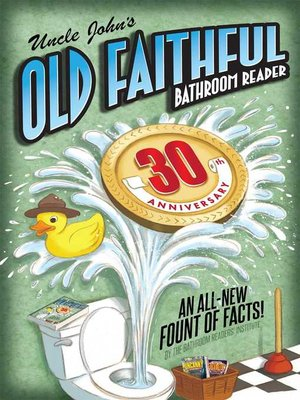 cover image of Uncle John's OLD FAITHFUL 30th Anniversary Bathroom Reader