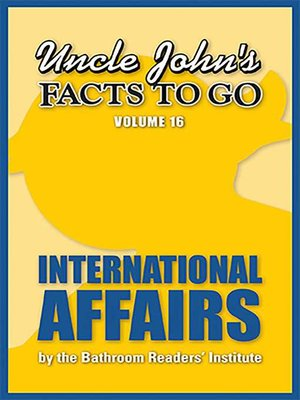cover image of Uncle John's Facts to Go International Affairs