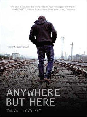 Anywhere But Here By Tanya Lloyd Kyi Overdrive Rakuten Overdrive