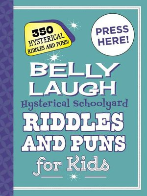 cover image of Belly Laugh Hysterical Schoolyard Riddles and Puns for Kids
