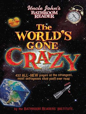 cover image of Uncle John's Bathroom Reader the World's Gone Crazy