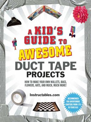 cover image of A Kid's Guide to Awesome Duct Tape Projects