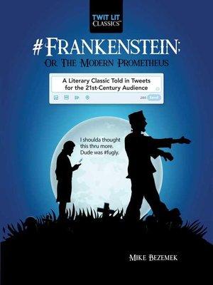 cover image of #Frankenstein; Or, the Modern Prometheus