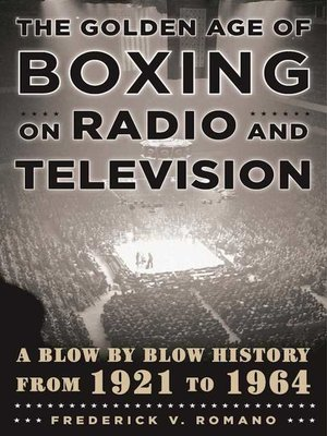cover image of The Golden Age of Boxing on Radio and Television