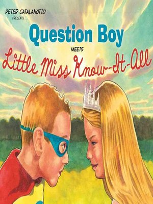 cover image of Question Boy Meets Little Miss Know-It-All
