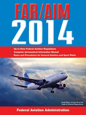 cover image of Federal Aviation Regulations/Aeronautical Information Manual 2014