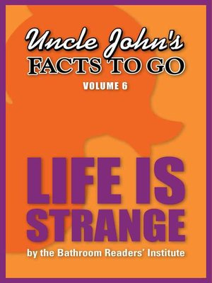 cover image of Uncle John's Facts to Go Life is Strange