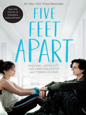 Five Feet Apart By Rachael Lippincott Overdrive Ebooks Audiobooks And Videos For Libraries And Schools