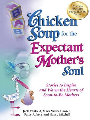 cover image of Chicken Soup for the Expectant Mother's Soul