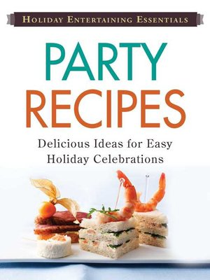 cover image of Party Recipes: Delicious  ideas for easy holiday celebrations