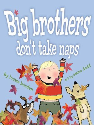 cover image of Big Brothers Don't Take Naps