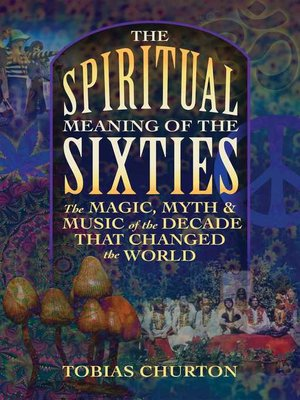 cover image of The Spiritual Meaning of the Sixties