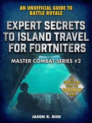 cover image of Expert Secrets to Island Travel for Fortniters