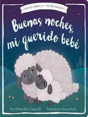 cover image of Buenas noches, mi querido bebé (Good Night, My Darling Baby)