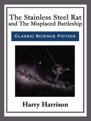 cover image of The Stainless Steel Rat and the Misplaced Battleship