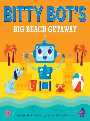 cover image of Bitty Bot's Big Beach Getaway