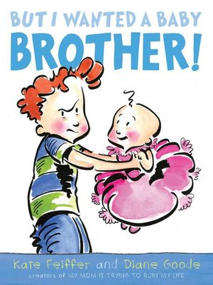 cover image of But I Wanted a Baby Brother!