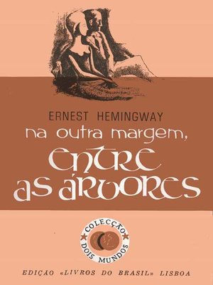 cover image of Na Outra Margem, Entre as Árvores [Across the River and Into the Trees]