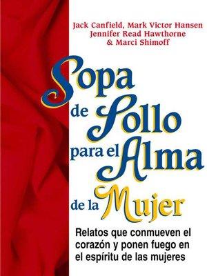 cover image of Sopa de Pollo para el Alma de la Mujer