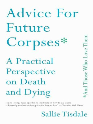 cover image of Advice for Future Corpses (and Those Who Love Them)