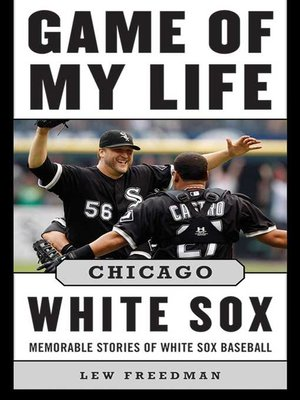 cover image of Game of My Life Chicago White Sox