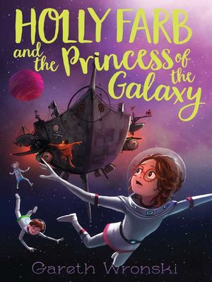 cover image of Holly Farb and the Princess of the Galaxy