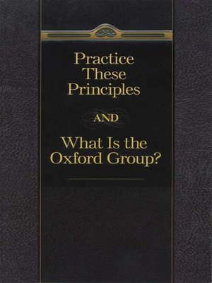 cover image of Practice These Principles and What Is the Oxford Group