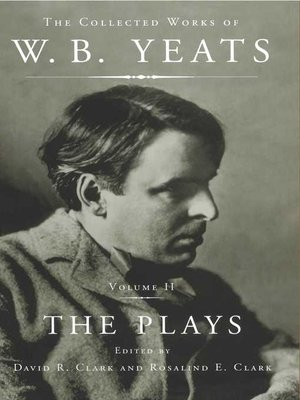 cover image of The Collected Works of W. B. Yeats, Volume II