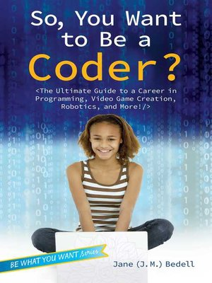 cover image of So, You Want to Be a Coder?