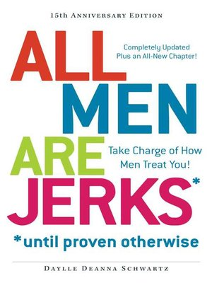 cover image of All Men Are Jerks--Until Proven Otherwise, 15th Anniversary Edition