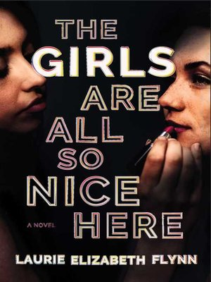 cover image of The Girls Are All So Nice Here