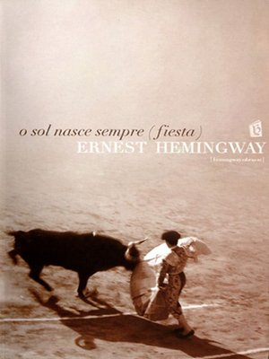 cover image of O sol nasce sempre (fiesta) [The Sun Also Rises]
