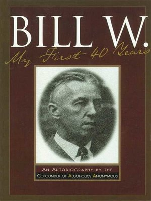 cover image of Bill W My First 40 Years