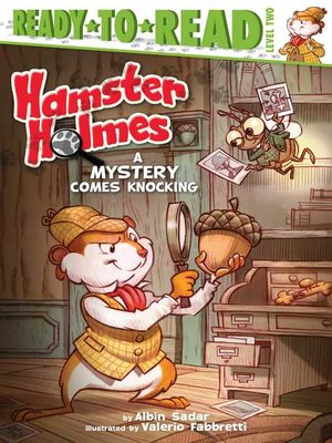 cover image of Hamster Holmes, a Mystery Comes Knocking